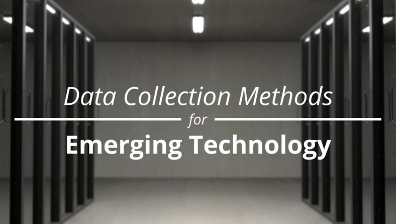 Data Collection Methods for Emerging Technology